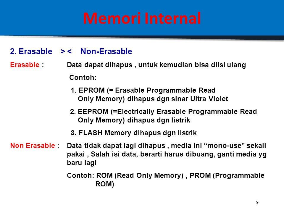 Memori Internal 2. Erasable > < Non-Erasable