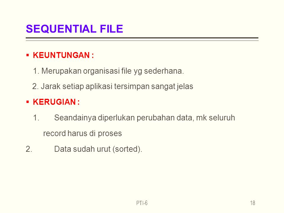 SEQUENTIAL FILE KEUNTUNGAN :