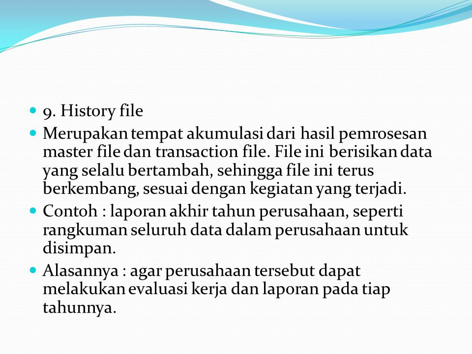 9. History file