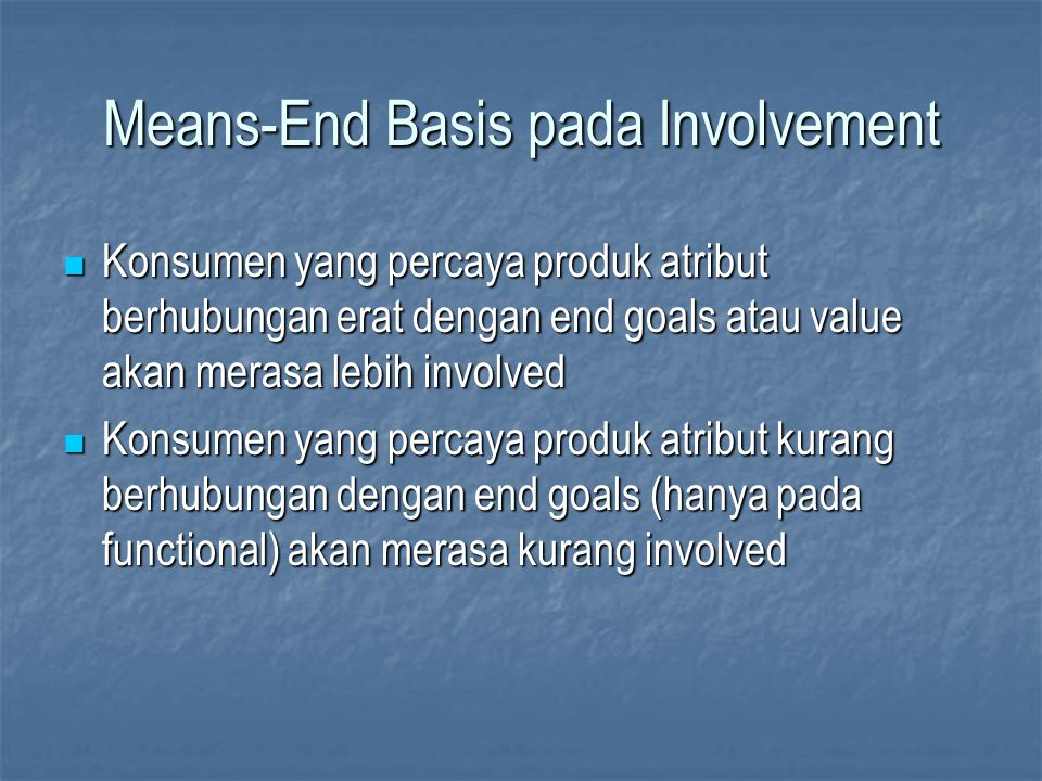 Means-End Basis pada Involvement
