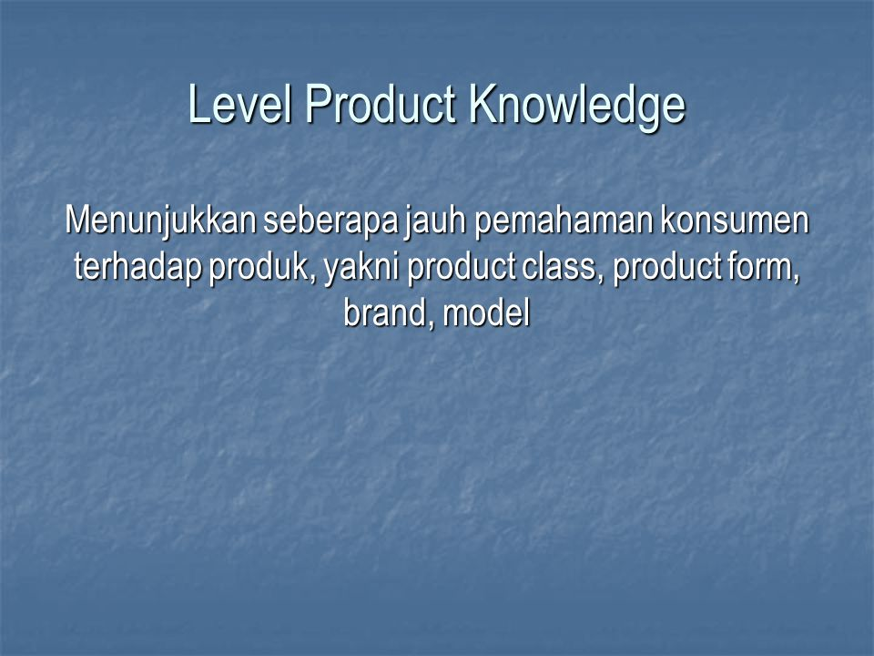 Level Product Knowledge