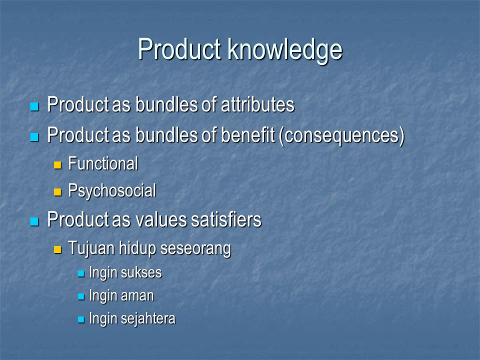 Product knowledge Product as bundles of attributes