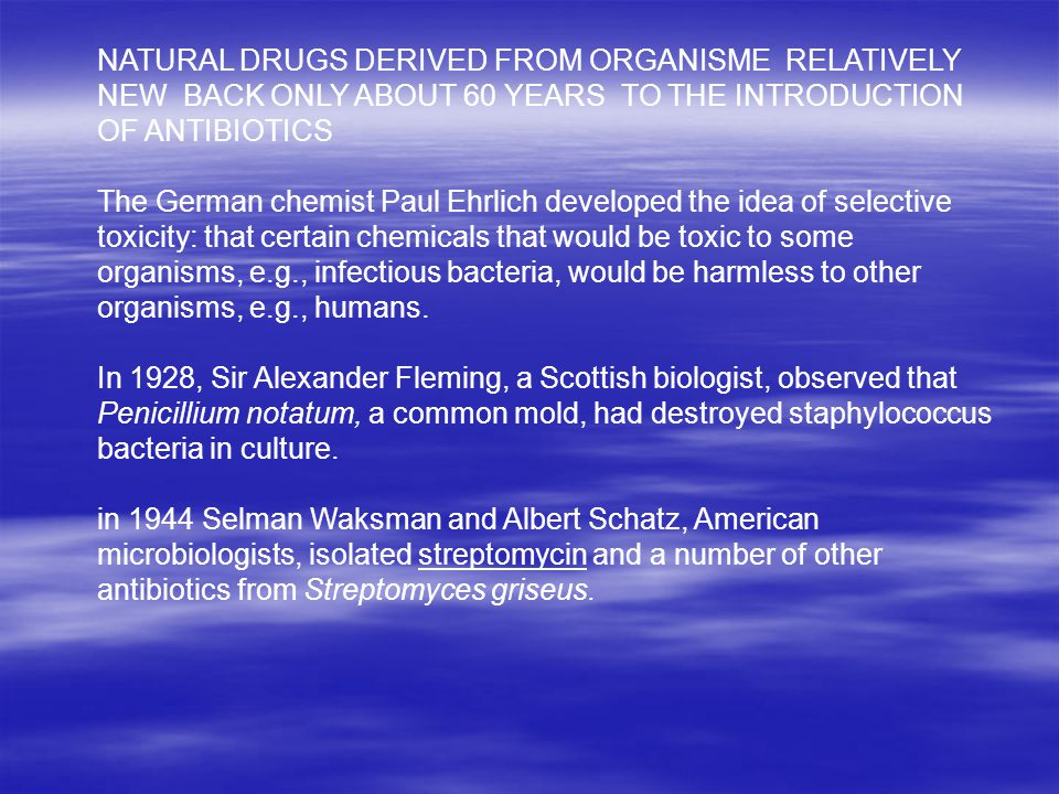 NATURAL DRUGS DERIVED FROM ORGANISME RELATIVELY