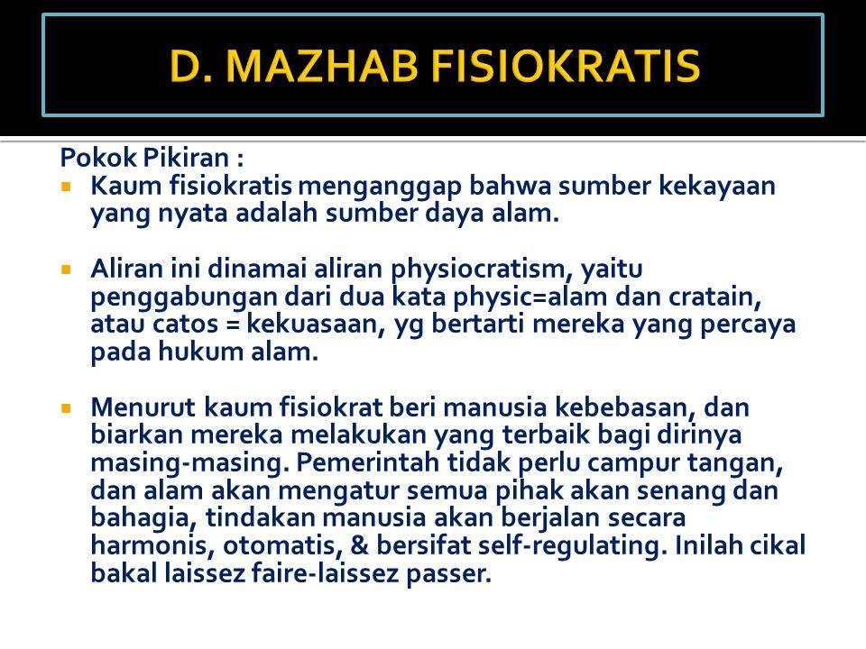 D. MAZHAB FISIOKRATIS Pokok Pikiran :