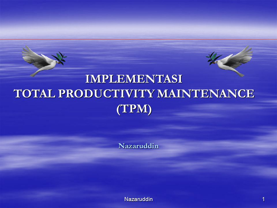 IMPLEMENTASI TOTAL PRODUCTIVITY MAINTENANCE (TPM)