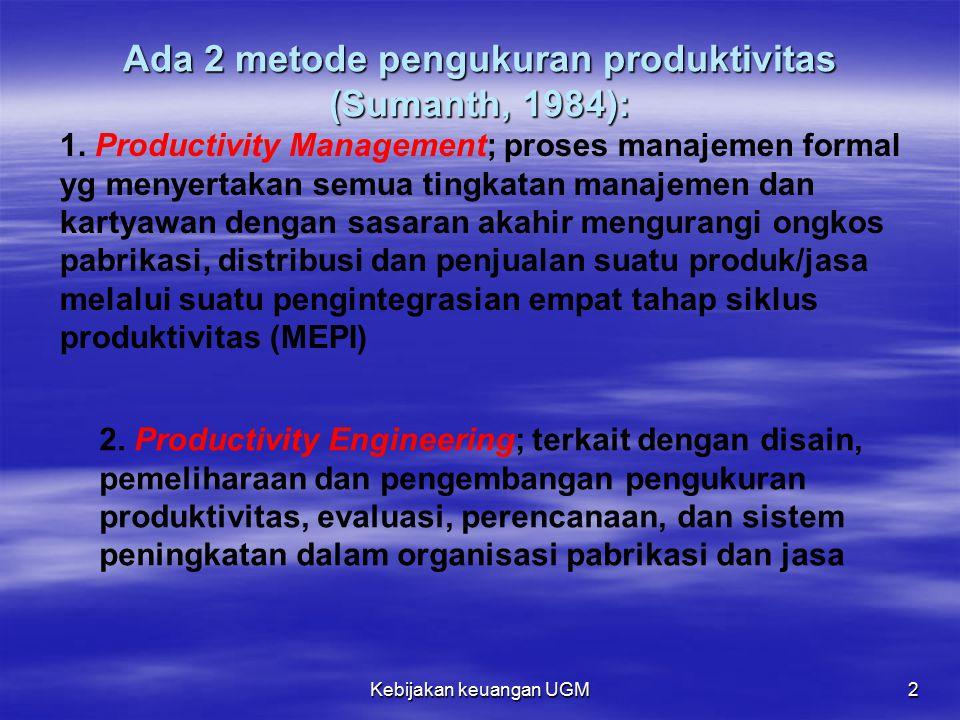 Ada 2 metode pengukuran produktivitas (Sumanth, 1984):
