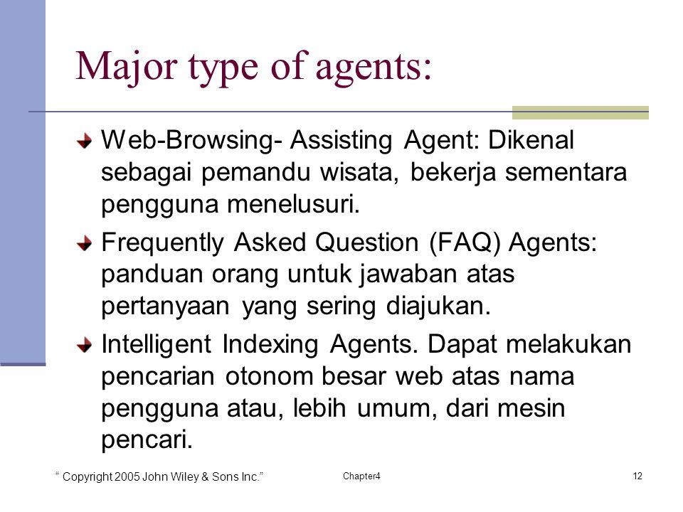 Major type of agents: Web-Browsing- Assisting Agent: Dikenal sebagai pemandu wisata, bekerja sementara pengguna menelusuri.