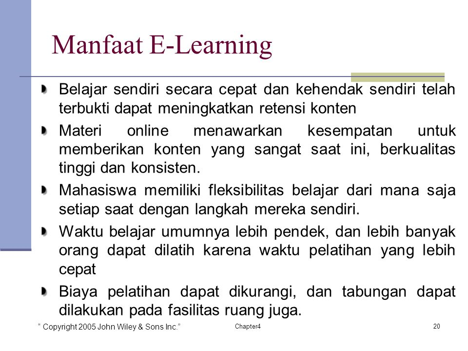 Manfaat E-Learning Belajar sendiri secara cepat dan kehendak sendiri telah terbukti dapat meningkatkan retensi konten.
