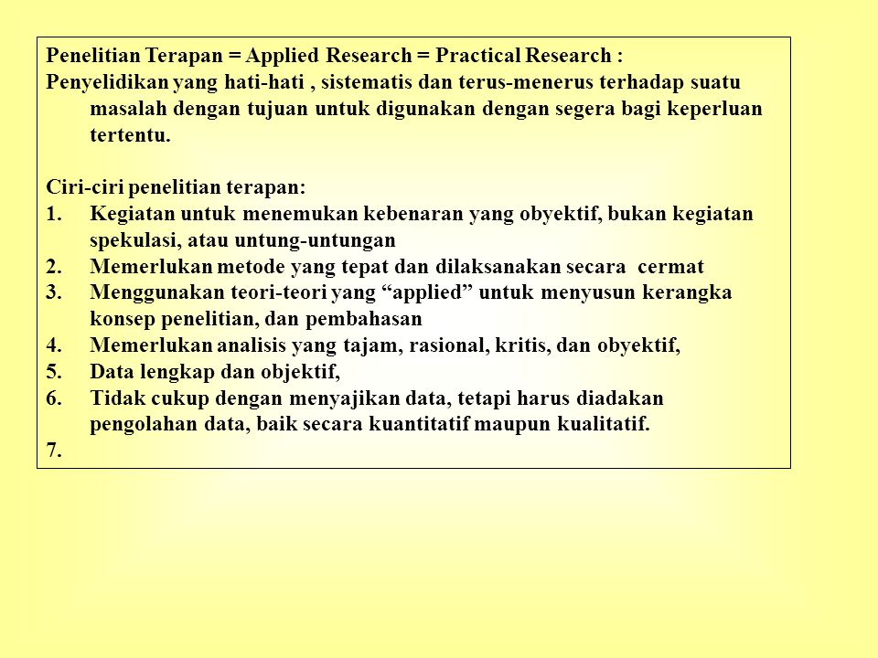 Penelitian Terapan = Applied Research = Practical Research :