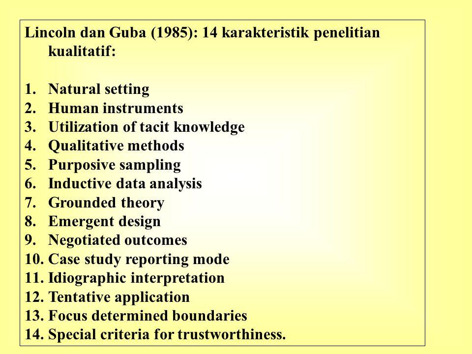 Lincoln dan Guba (1985): 14 karakteristik penelitian kualitatif: