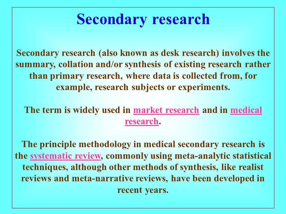The term is widely used in market research and in medical research.