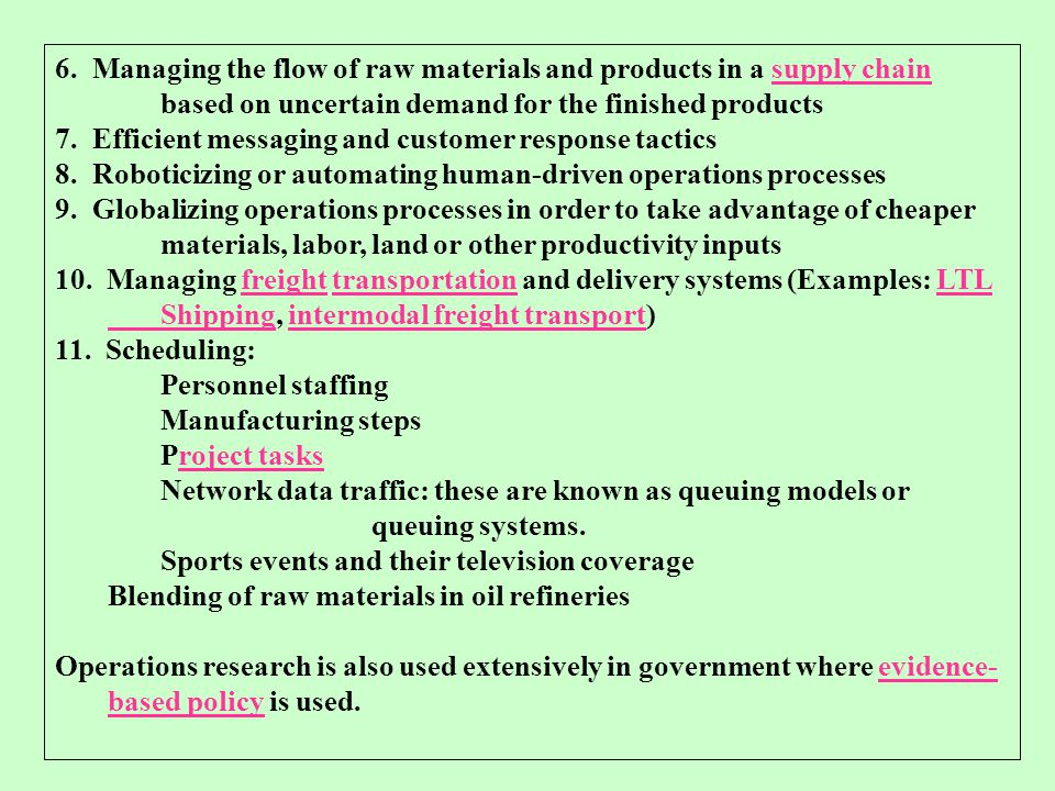 6. Managing the flow of raw materials and products in a supply chain