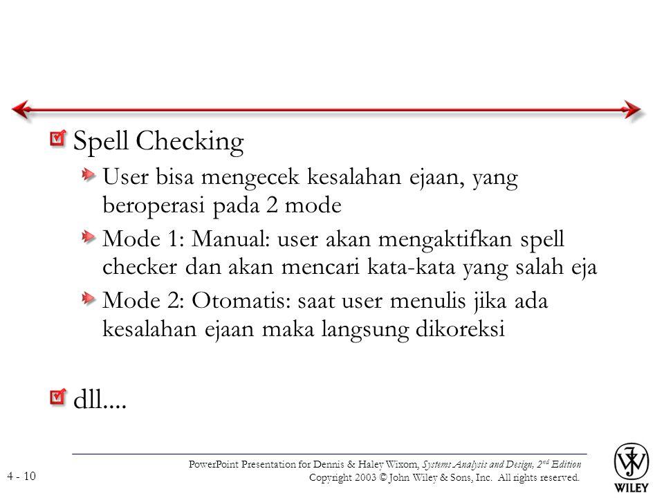 Spell Checking User bisa mengecek kesalahan ejaan, yang beroperasi pada 2 mode.