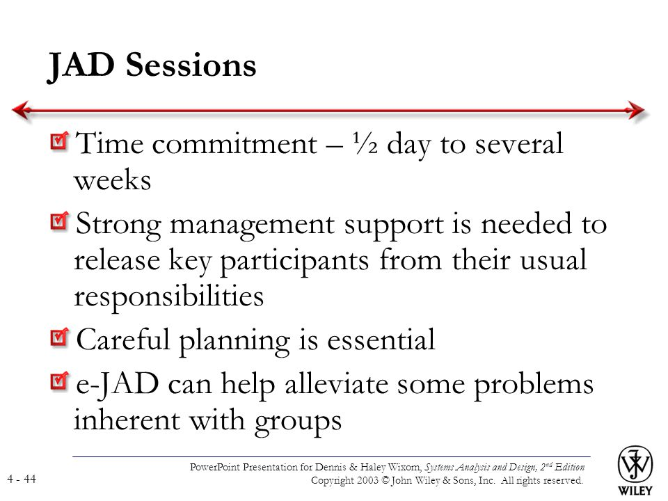 JAD Sessions Time commitment – ½ day to several weeks