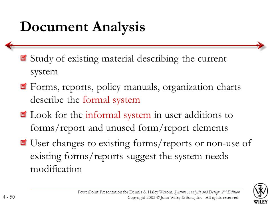 Document Analysis Study of existing material describing the current system.