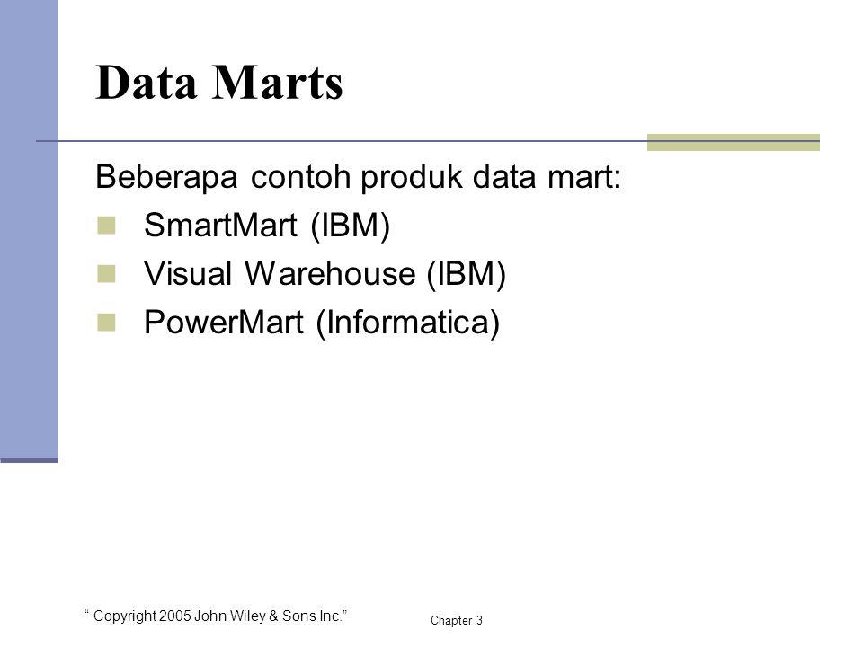 Data Marts Beberapa contoh produk data mart: SmartMart (IBM)