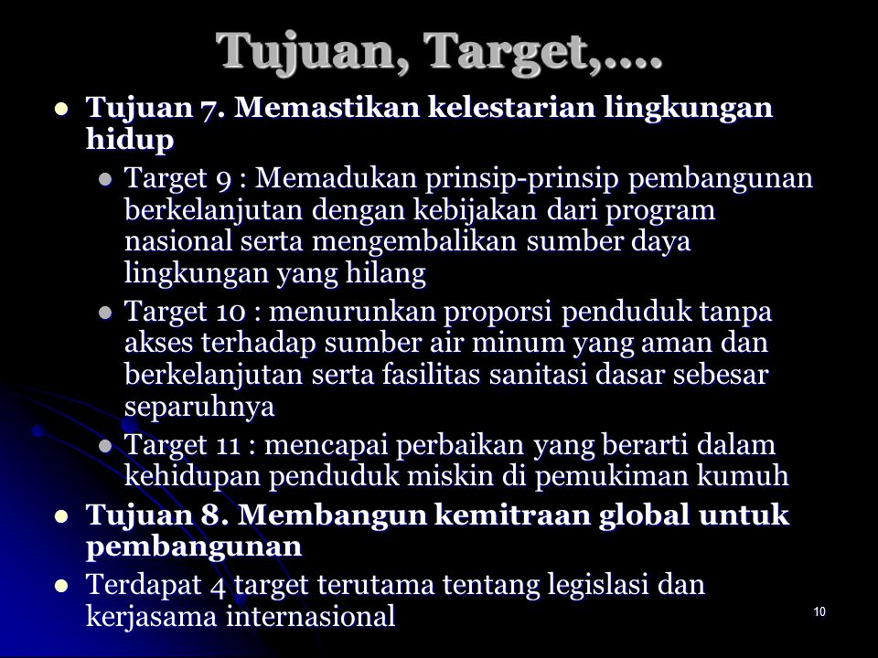 Tujuan, Target,…. Tujuan 7. Memastikan kelestarian lingkungan hidup
