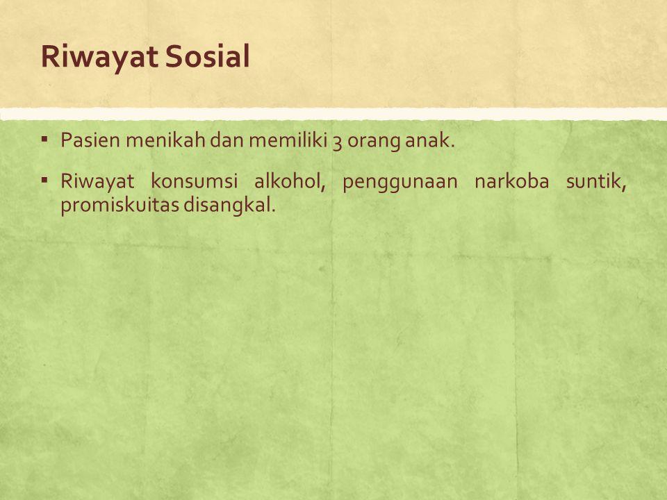 Riwayat Sosial Pasien menikah dan memiliki 3 orang anak.