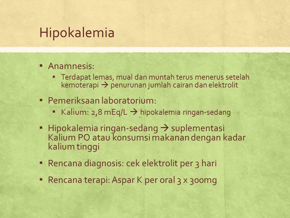Hipokalemia Anamnesis: Pemeriksaan laboratorium: