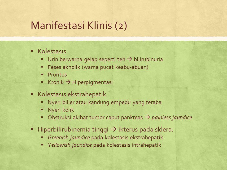 Manifestasi Klinis (2) Kolestasis Kolestasis ekstrahepatik