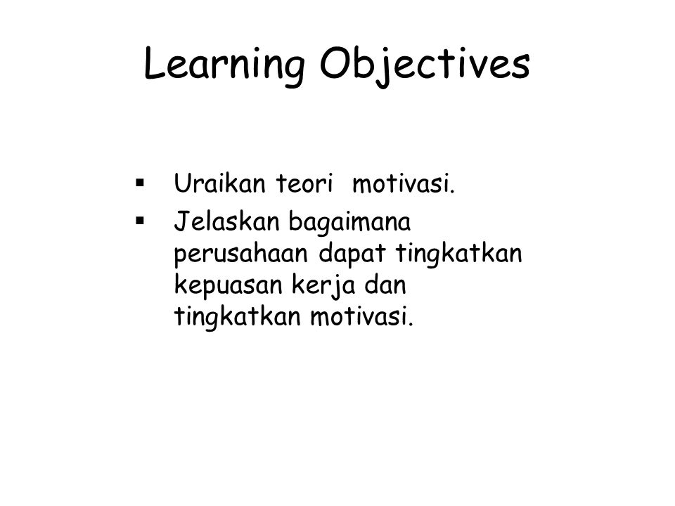 Learning Objectives Uraikan teori motivasi.