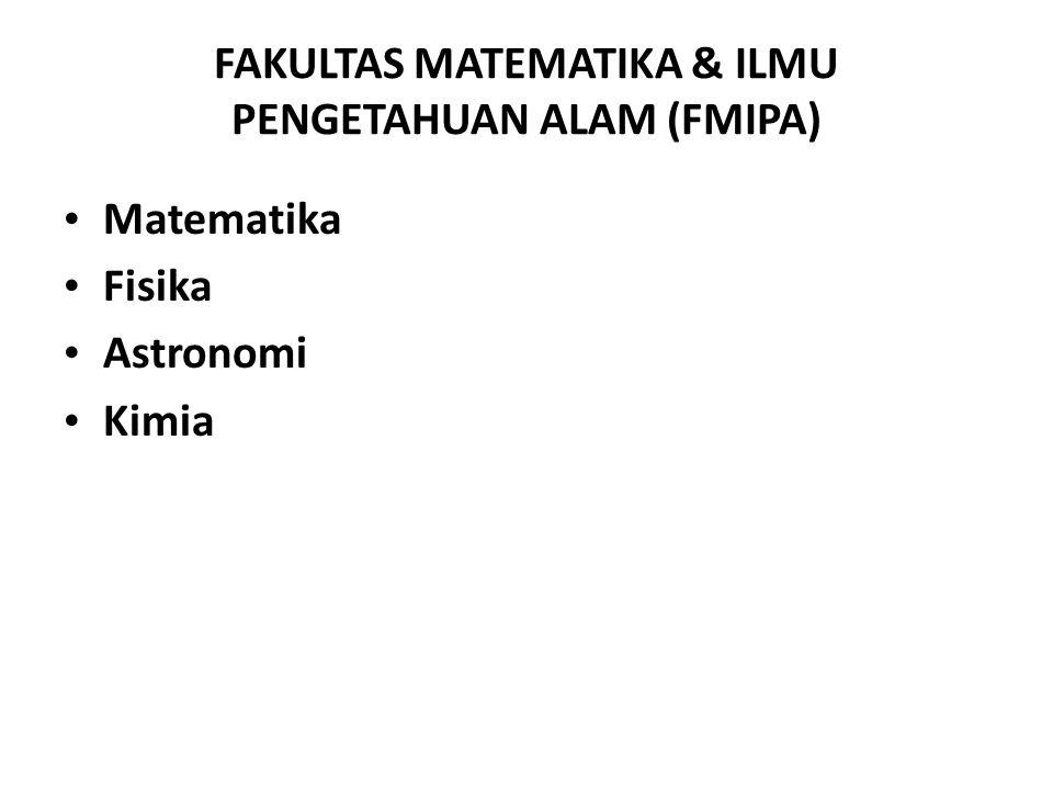 FAKULTAS MATEMATIKA & ILMU PENGETAHUAN ALAM (FMIPA)