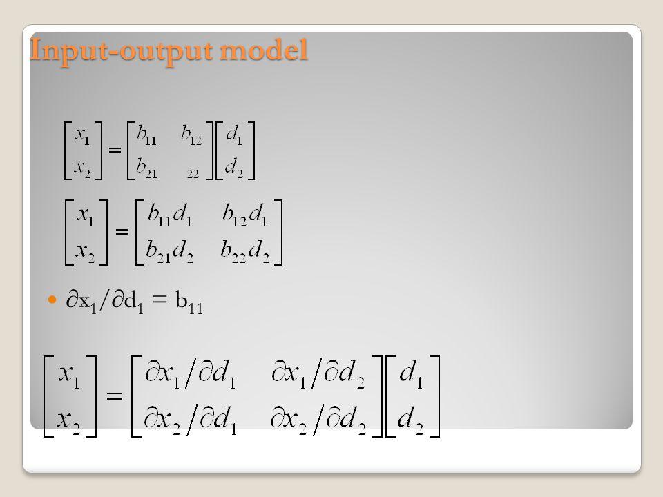 Input-output model ∂x1/∂d1 = b11