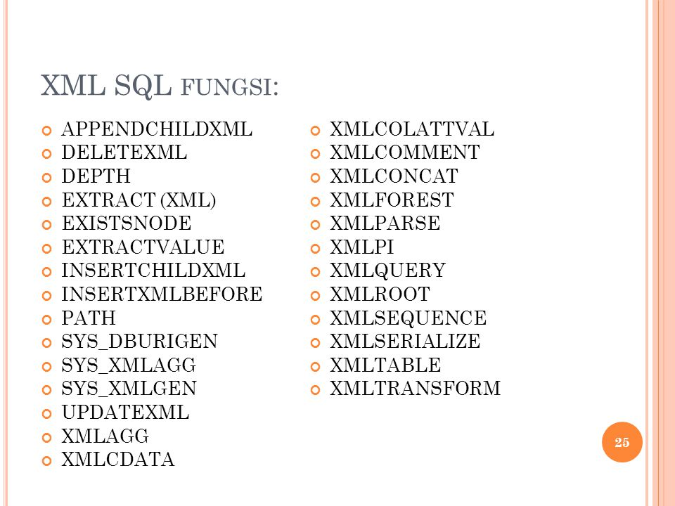 XML SQL fungsi: APPENDCHILDXML XMLCOLATTVAL DELETEXML XMLCOMMENT DEPTH