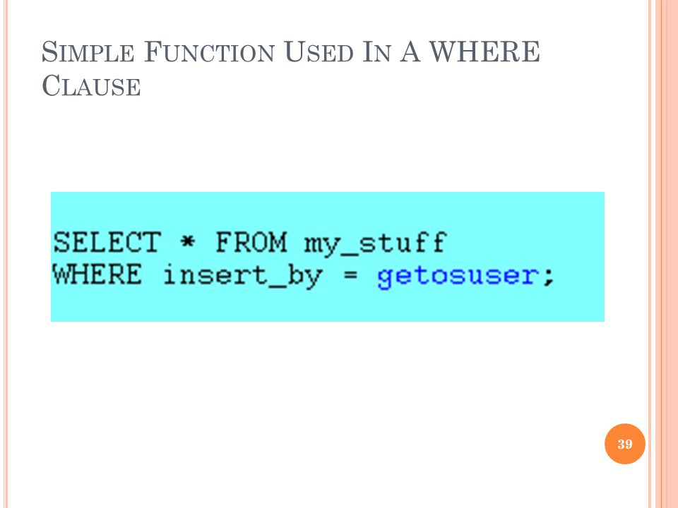 Simple Function Used In A WHERE Clause