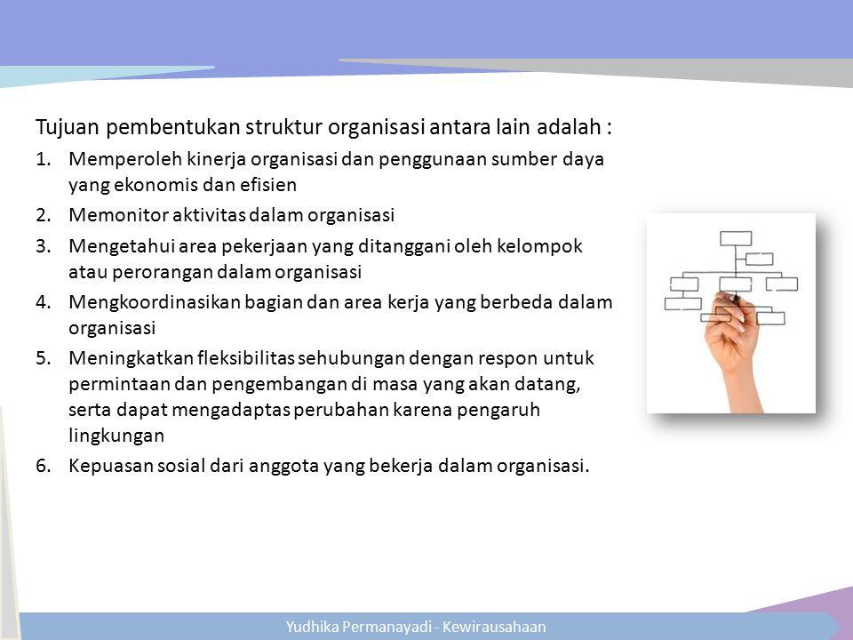 Tujuan pembentukan struktur organisasi antara lain adalah :