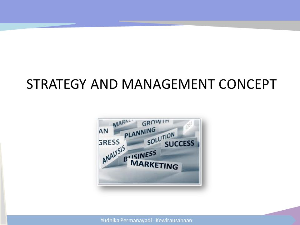 STRATEGY AND MANAGEMENT CONCEPT