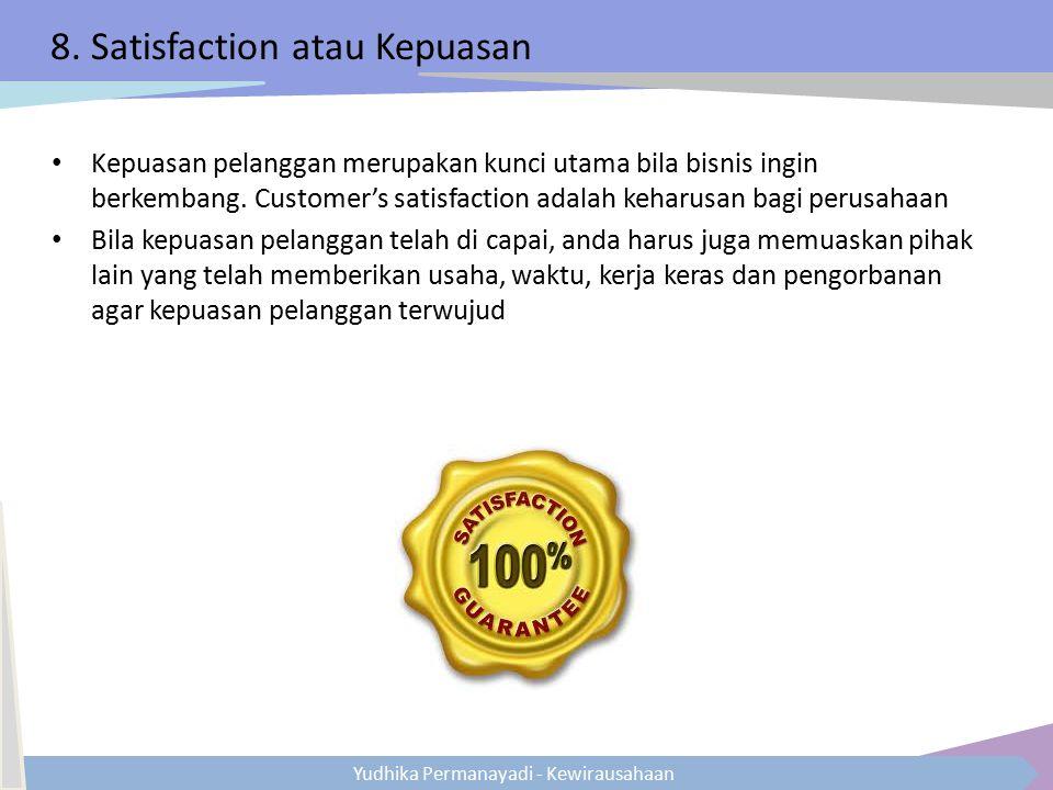 8. Satisfaction atau Kepuasan