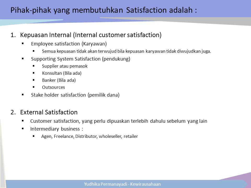 Pihak-pihak yang membutuhkan Satisfaction adalah :