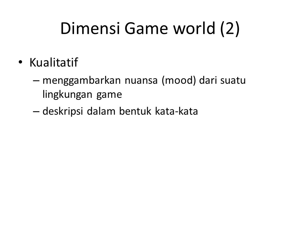 Dimensi Game world (2) Kualitatif
