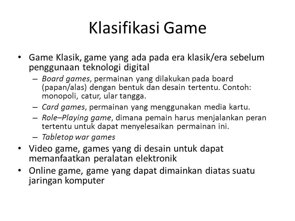 Klasifikasi Game Game Klasik, game yang ada pada era klasik/era sebelum penggunaan teknologi digital.