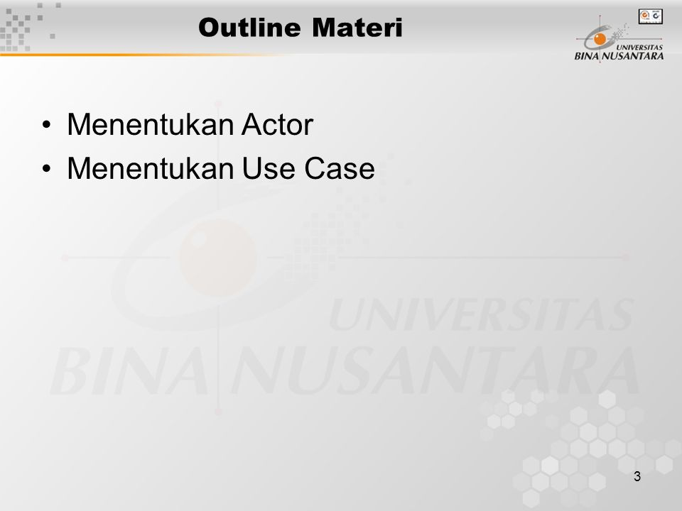 Outline Materi Menentukan Actor Menentukan Use Case