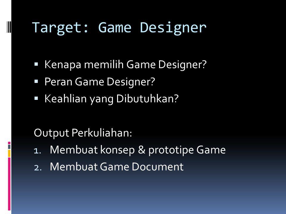 Target: Game Designer Kenapa memilih Game Designer