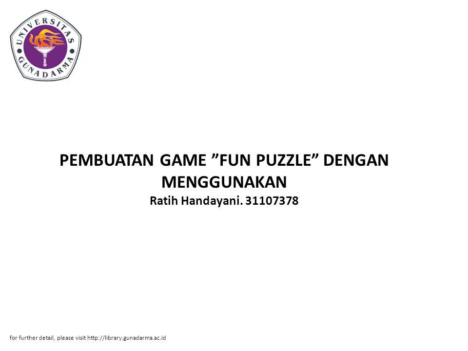 PEMBUATAN GAME FUN PUZZLE DENGAN MENGGUNAKAN Ratih Handayani