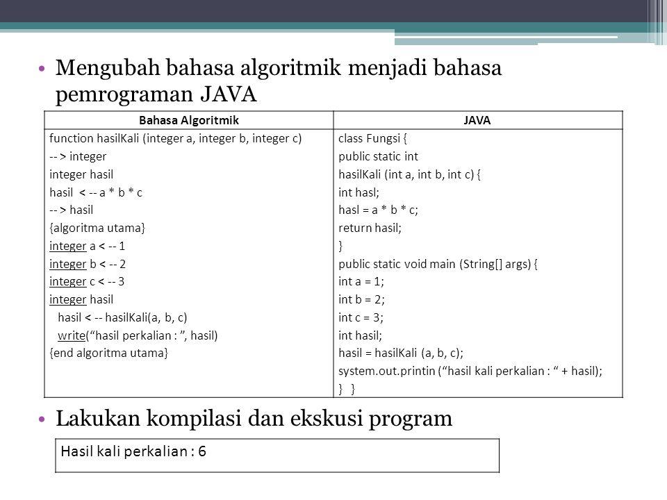 Mengubah bahasa algoritmik menjadi bahasa pemrograman JAVA