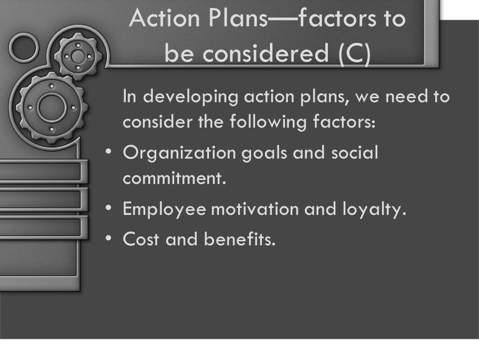 Action Plans—factors to be considered (C)