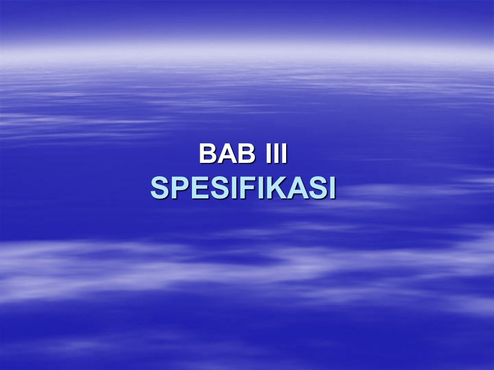BAB III SPESIFIKASI