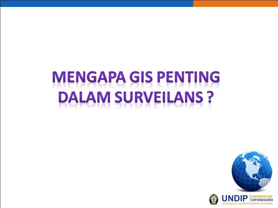 Mengapa GIS penting Dalam Surveilans