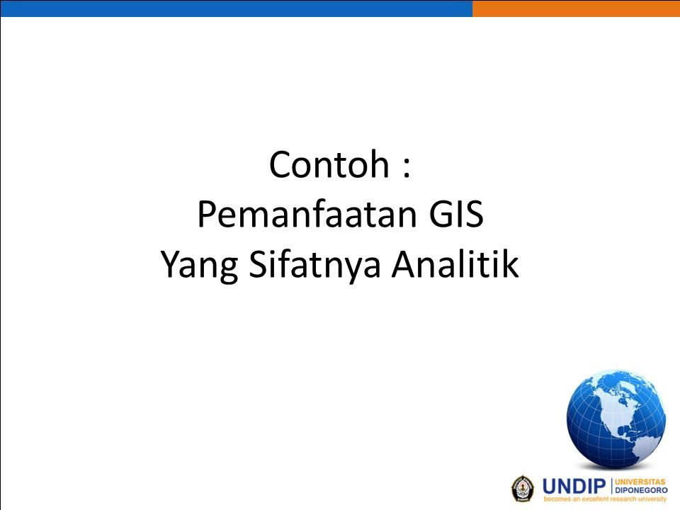 Contoh : Pemanfaatan GIS Yang Sifatnya Analitik