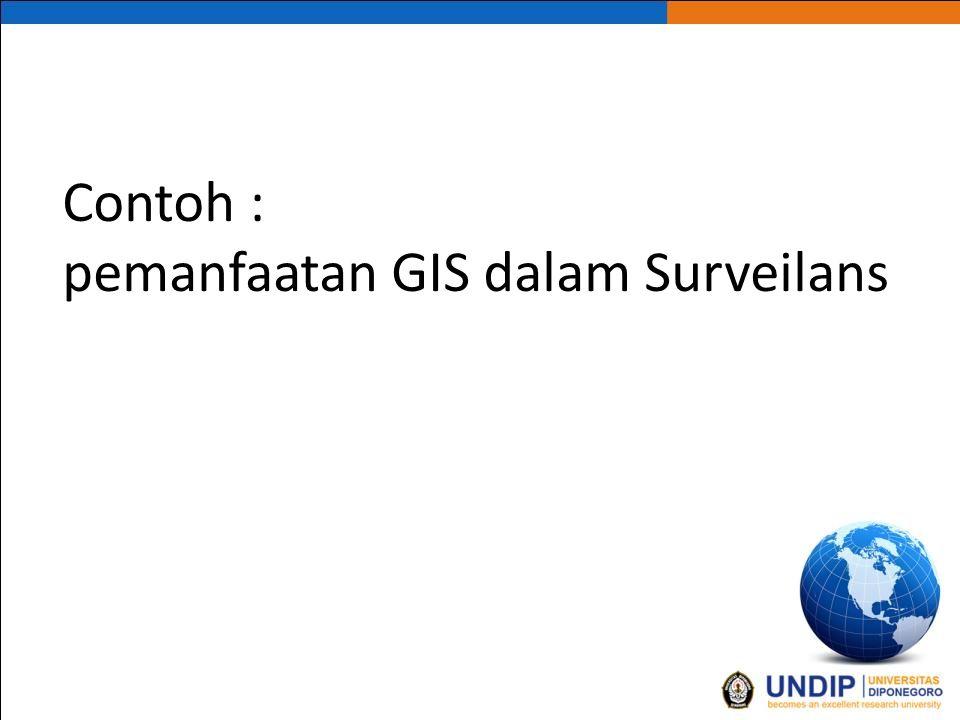 Contoh : pemanfaatan GIS dalam Surveilans