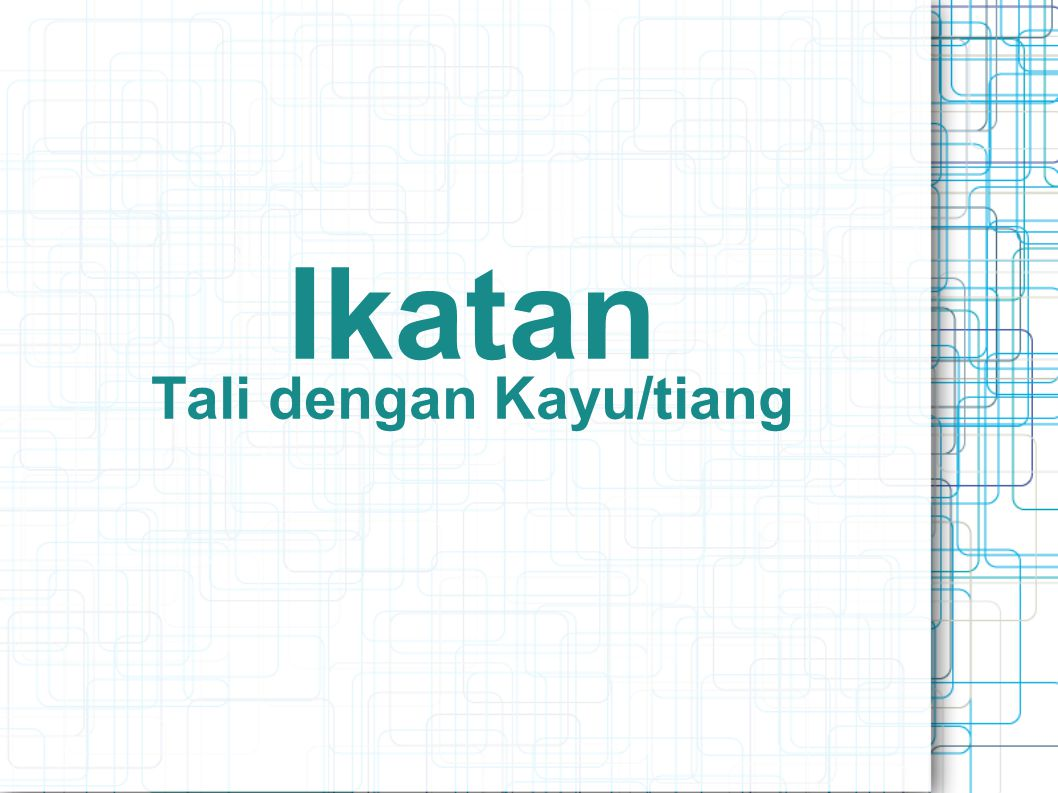 Ikatan Tali dengan Kayu/tiang