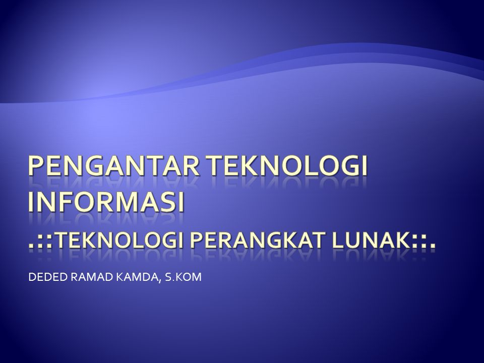 Pengantar teknologi informasi .::Teknologi perangkat lunak::.