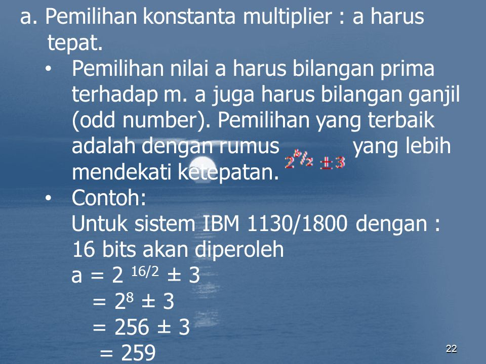 a. Pemilihan konstanta multiplier : a harus tepat.