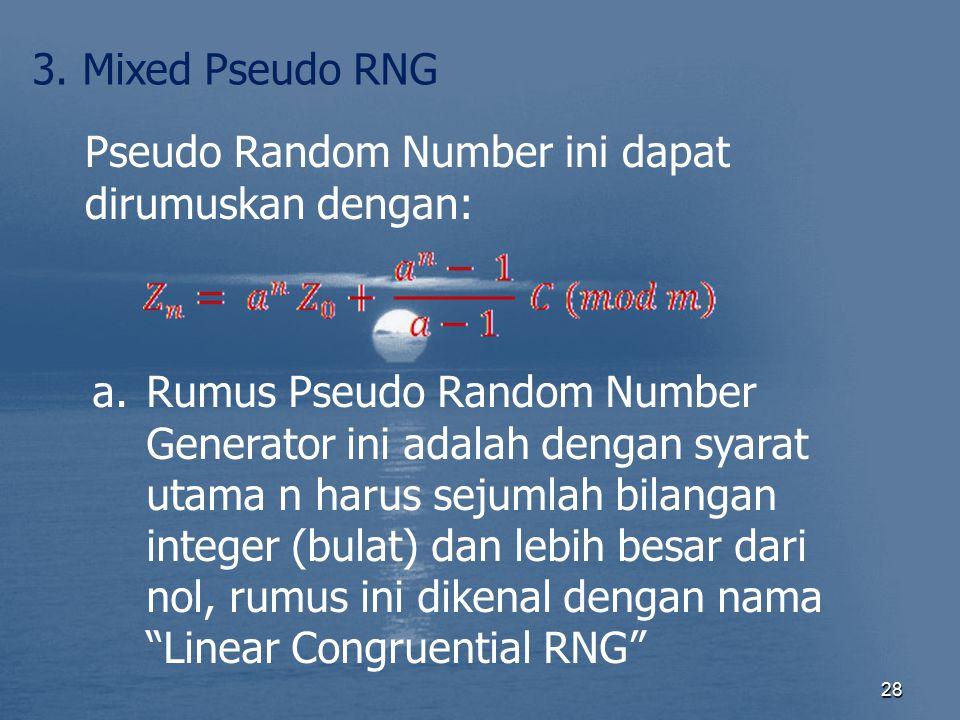 3. Mixed Pseudo RNG Pseudo Random Number ini dapat dirumuskan dengan: