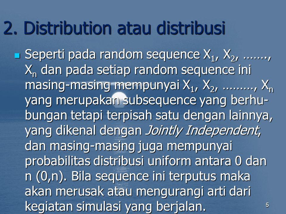 2. Distribution atau distribusi