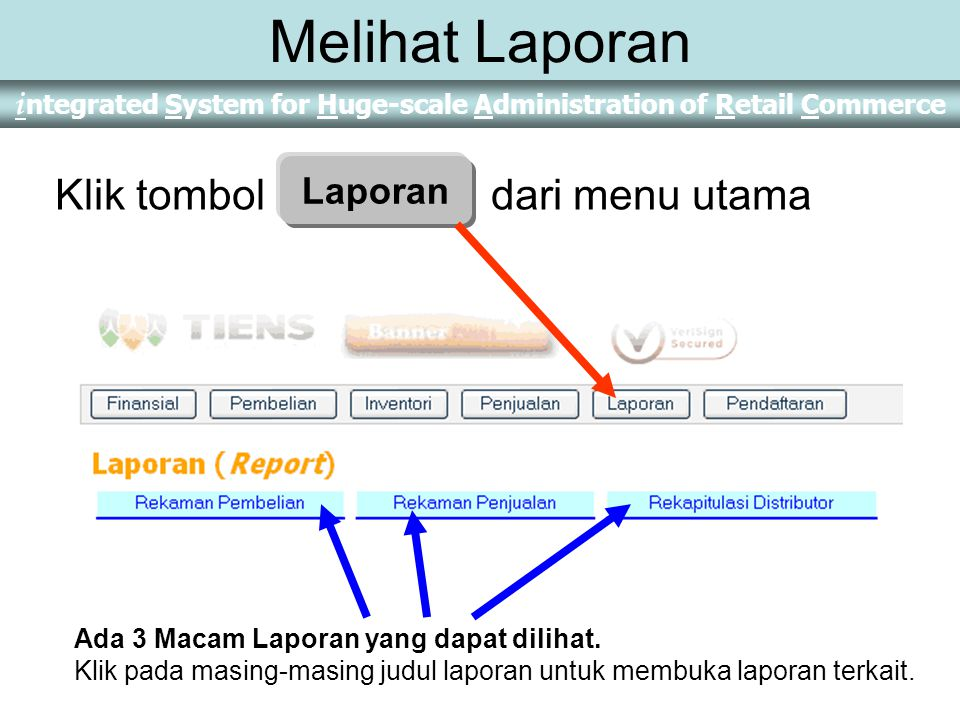 Melihat Laporan Klik tombol Laporan dari menu utama Laporan